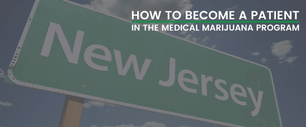 How to become a patient in the medical marijuana program - New Jersey